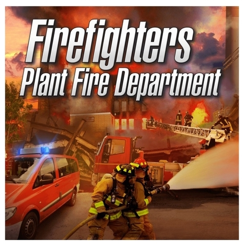 Firefighters: Plant Fire Department