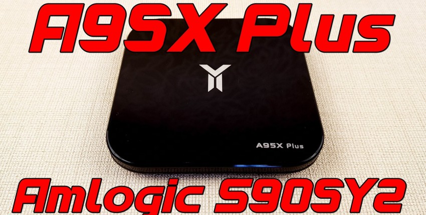 A95X Plus: обзор приставки с самым холодным процессором Amlogic S905Y2 на Android 8.1