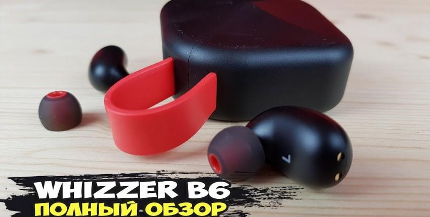 Whizzer B6 IPX7 водонепроницаемые TWS наушники - отзыв покупателя